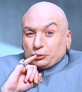 No reason for Dr. Evil to be here except that I like him. (insert diabolical laugh)