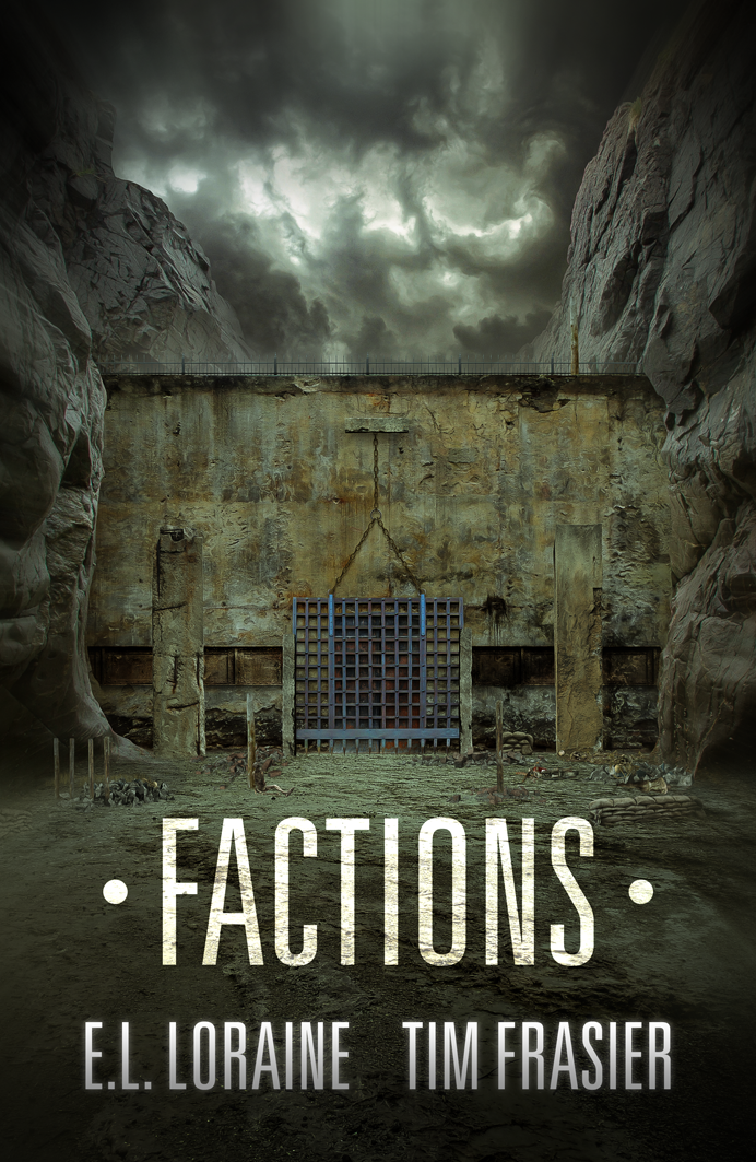 Release Day Blitz: Factions by E.L. Loraine and Tim Fraser